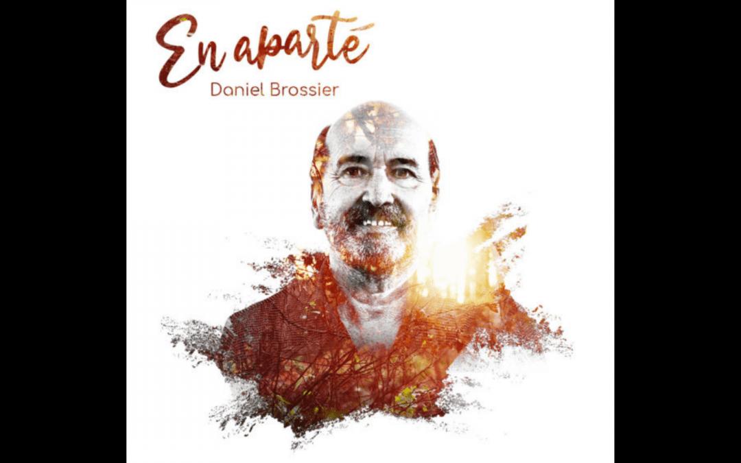 Daniel Brossier – «En aparté»