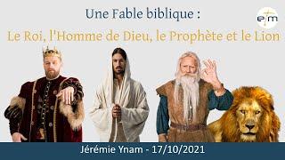 Une Fable biblique : Le Roi, l'Homme de Dieu, le Prophète et le Lion